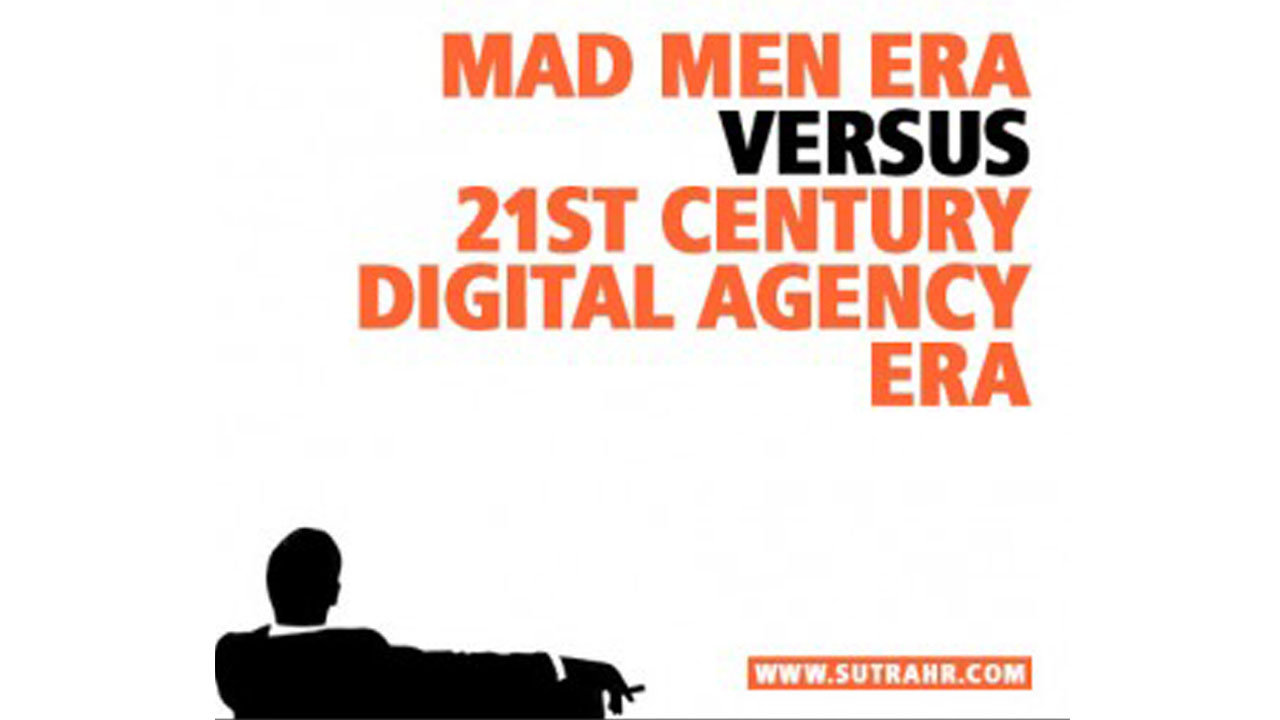 Mad Men Era v-s 21st Century Digital Agency Era