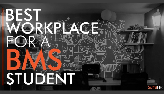 Best Workplace for a BMS fresher in Mumbai