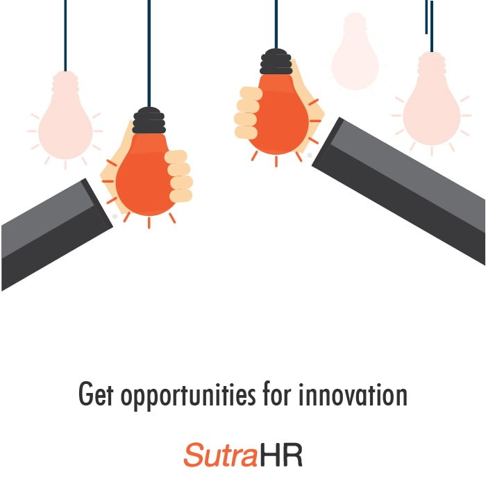 Get opportunities for innovation