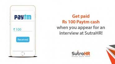 Badass Interview Process – Get Paid Rs 100 Paytm Cash When You Appear For An Interview At SutraHR