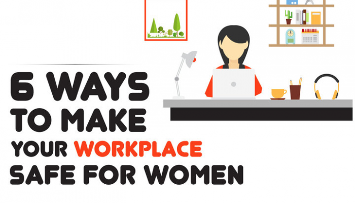 6 Ways To Make Your Workplace Safe For Women