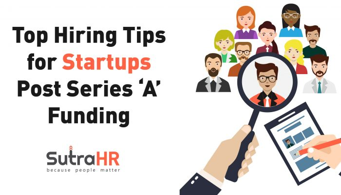 Top Hiring Tips for Startups Post Series 'A' Funding