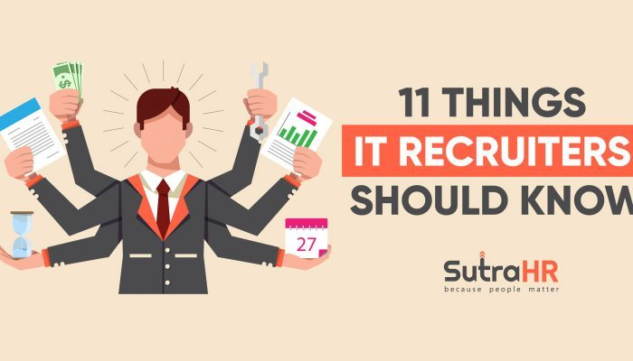 11 Things IT Recruiters Should Know Before Taking Up Recruitment